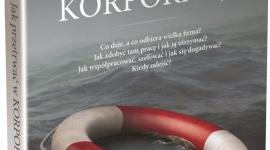 Jak przetrwać w korporacji LIFESTYLE, Książka - Poradnik trafnie wpisujący się w problemy współczesnego pracownika korporacji.