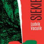 Siekiera Ludvika Vaculika nareszcie w Polsce