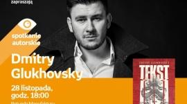 DMITRY GLUKHOVSKY - SPOTKANIE AUTORSKIE LIFESTYLE, Książka - Dmitry Glukhovsky - spotkanie autorskie 28 listopada, godz. 18:00 rotunda Manufaktury, Łódź, ul. Karskiego 5