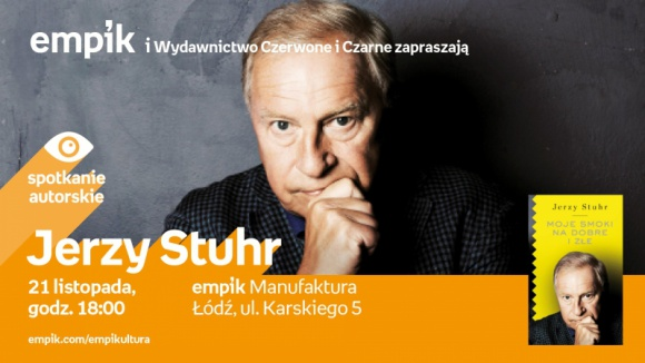 JERZY STUHR - SPOTKANIE AUTORSKIE LIFESTYLE, Książka - Jerzy Stuhr 21 listopada, godz. 18:00 empik Manufaktura, Łódź, ul. Karskiego 5