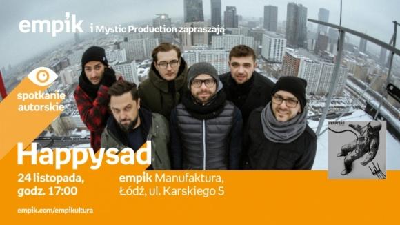 HAPPYSAD - SPOTKANIE AUTORSKIE LIFESTYLE, Muzyka - Happysad 24 listopada, godz. 17:00 empik Manufaktura, Łódź, ul. Karskiego 5