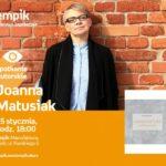 JOANNA MATUSIAK - SPOTKANIE AUTORSKIE