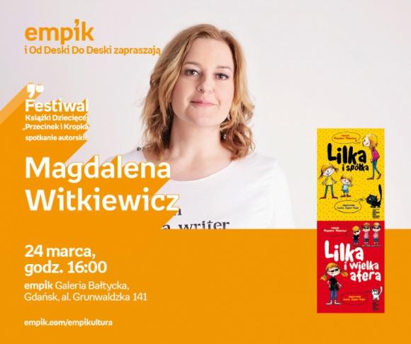 Magdalena Witkiewicz | Empik Galeria Bałtycka LIFESTYLE, Książka - Spotkanie autorskie