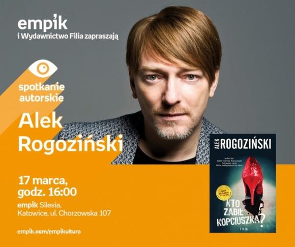 Spotkanie autorskie z Alkiem Rogozińskim   Emik Silesia LIFESTYLE, Książka - 17 marca o godzinie 16:00 Alek Rogoziński spotka się z fanami w katowickim salonie Empik Silesia.