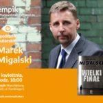 MAREK MIGALSKI - SPOTKANIE AUTORSKIE - ŁÓDŹ