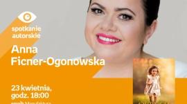 ANNA FICNER-OGONOWSKA - SPOTKANIE AUTORSKIE - ŁÓDŹ LIFESTYLE, Książka - ANNA FICNER-OGONOWSKA - SPOTKANIE AUTORSKIE 23 kwietnia, godz. 18:00 empik Manufaktura, Łódź, ul. Karskiego 5