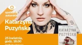 Spotkanie z Katarzyną Puzyńską LIFESTYLE, Książka - Katarzyna Puzyńska 25 kwietnia, godz. 18.00 empik Plac Wolności, Poznań, ul. Ratajczaka 44