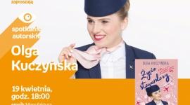 """OLGA KUCZYŃSKA (""""ŻYCIE STEWARDESSY"""") - SPOTKANIE AUTORSKIE - ŁÓDŹ LIFESTYLE, Książka - OLGA KUCZYŃSKA (""""ŻYCIE STEWARDESSY"""") - SPOTKANIE AUTORSKIE 19 kwietnia, godz. 18:00 empik Manufaktura, Łódź, ul. Karskiego 5"""