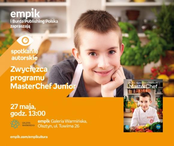 Zwycięzca programu MasterChef Junior | Empik Galeria Warmińska LIFESTYLE, Książka - spotkanie autorskie