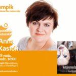!!!ODWOŁANE!!! - ANNA KASIUK - SPOTKANIE AUTORSKIE - ŁÓDŹ