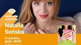 NATALIA SOŃSKA - SPOTKANIE AUTORSKIE - ŁÓDŹ LIFESTYLE, Książka - NATALIA SOŃSKA - SPOTKANIE AUTORSKIE - ŁÓDŹ 6 czerwca, godz. 18:00 empik Manufaktura, Łódź, ul. Karskiego 5