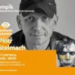 Piotr Stelmach | EmpiK Galeria Bałtycka