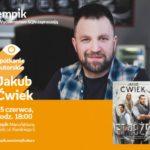 JAKUB ĆWIEK - SPOTKANIE AUTORSKIE - ŁÓDŹ