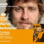 Spotkanie z Maciejem Jarkowcem w Poznaniu,16.06