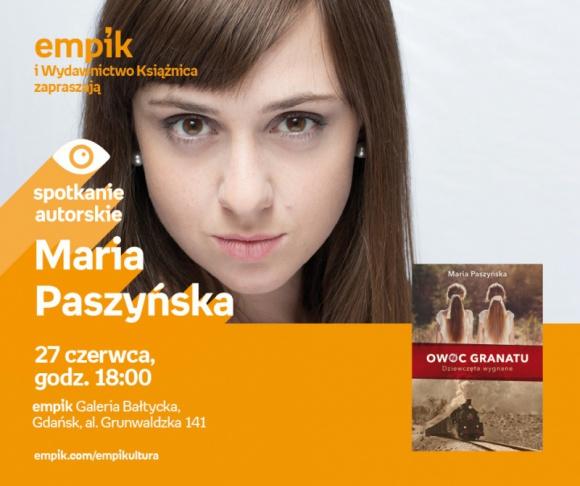 Maria Paszyńska | Empik Galeria Bałtycka LIFESTYLE, Książka - Spotkanie autorskie