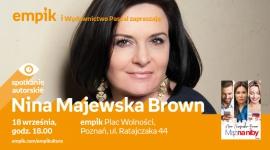 Spotkanie z Niną Majewską-Brown w Poznaniu LIFESTYLE, Książka - Nina Majewska - Brown 18 września, godz. 18:00 empik Plac Wolności, Poznań, ul. Ratajczaka 44