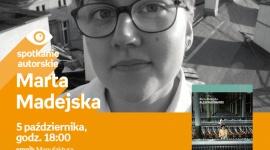 """MARTA MADEJSKA - """"ALEJA WŁÓKNIAREK"""" - SPOTKANIE AUTORSKIE - ŁÓDŹ LIFESTYLE, Książka - MARTA MADEJSKA - """"ALEJA WŁÓKNIAREK"""" - SPOTKANIE AUTORSKIE - ŁÓDŹ 5 października, godz. 18:00 empik Manufaktura, Łódź, ul. Karskiego 5"""