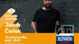 Jakub Ćwiek | Empik Galeria Bałtycka LIFESTYLE, Książka - spotkanie autorskie