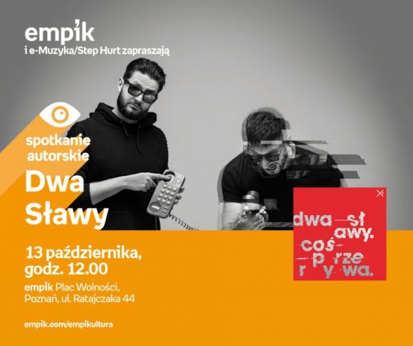 Dwa Sławy | Empik Plac Wolności LIFESTYLE, Muzyka - Dwa Sławy 13 października, godz. 12:00 empik Plac Wolności, Poznań, ul. Ratajczaka 44