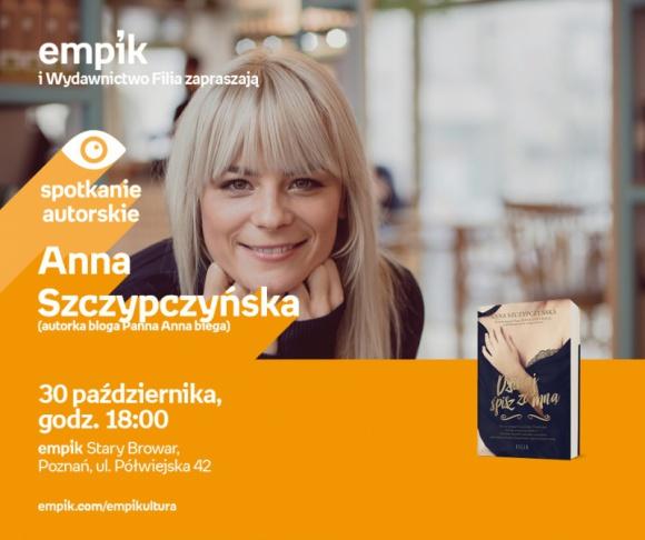 Bieg Anny Szczypczyńskiej po marzenia LIFESTYLE, Książka - Spotkanie z fanami odbędzie się 30 października w salonie Empik Stary Browar.