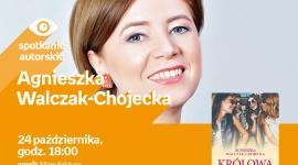 AGNIESZKA WALCZAK-CHOJECKA - SPOTKANIE AUTORSKIE - ŁÓDŹ LIFESTYLE, Książka - AGNIESZKA WALCZAK-CHOJECKA - SPOTKANIE AUTORSKIE - ŁÓDŹ 24 października, godz. 18:00 empik Manufaktura, Łódź, ul. Karskiego 5