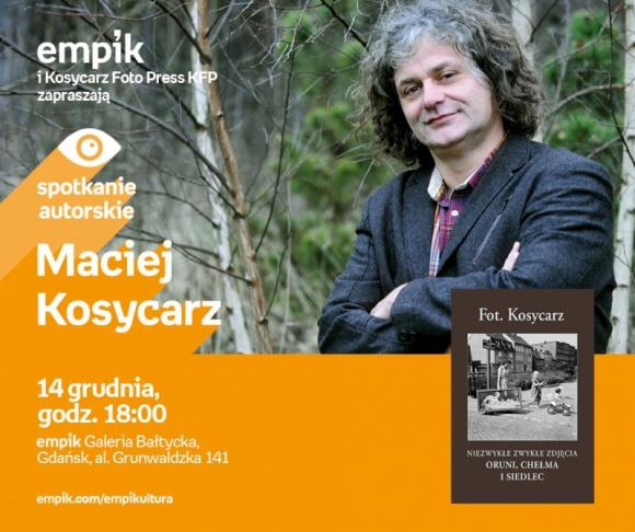 Maciej Kosycarz | Empik Galeria Bałtycka LIFESTYLE, Książka - spotkanie