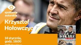 KRZYSZTOF HOŁOWCZYC - SPOTKANIE AUTORSKIE - ŁÓDŹ LIFESTYLE, Książka - KRZYSZTOF HOŁOWCZYC - SPOTKANIE AUTORSKIE - ŁÓDŹ 14 stycznia, godz. 18:00 empik Manufaktura, Łódź, ul. Karskiego 5