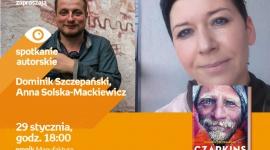 DOMINIK SZCZEPAŃSKI i ANNA SOLSKA-MACKIEWICZ - SPOTKANIE AUTORSKIE - ŁÓDŹ LIFESTYLE, Książka - DOMINIK SZCZEPAŃSKI i ANNA SOLSKA-MACKIEWICZ - SPOTKANIE AUTORSKIE - ŁÓDŹ 29 stycznia, godz. 18:00 empik Manufaktura, Łódź, ul. Karskiego 5