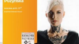 Spotkanie z Katarzyną Puzyńską w Poznaniu LIFESTYLE, Książka - Katarzyna Puzyńska 30 marca, godz. 16:00 Empik Plac Wolności