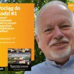 RYSZARD BONISŁAWSKI - prelekcja w ramach POCIĄG DO ŁODZI #1