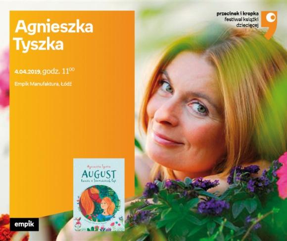 """AGNIESZKA TYSZKA (FESTIWAL KSIĄŻKI DZIECIĘCEJ) - SPOTKANIE + WARSZTATY - ŁÓDŹ LIFESTYLE, Książka - AGNIESZKA TYSZKA (FESTIWAL KSIĄŻKI DZIECIĘCEJ """"PRZECINEK i KROPKA"""") - SPOTKANIE + WARSZTATY - ŁÓDŹ 4 kwietnia, godz. 11:00 Empik Manufaktura, Łódź, ul. Karskiego 5"""