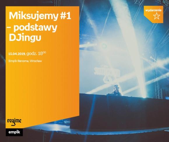 MIKSUJEMY - warsztaty DJ we Wrocławiu LIFESTYLE, Muzyka - Warsztaty DJ w Empiku Renoma.