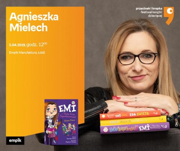 """AGNIESZKA MIELECH (FESTIWAL KSIĄŻKI DZIECIĘCEJ) - SPOTKANIE + WARSZTATY - ŁÓDŹ LIFESTYLE, Książka - AGNIESZKA MIELECH (FESTIWAL KSIĄŻKI DZIECIĘCEJ """"PRZECINEK i KROPKA"""") - SPOTKANIE + WARSZTATY - ŁÓDŹ 5 kwietnia, godz. 12:00 Empik Manufaktura, Łódź, ul. Karskiego 5"""