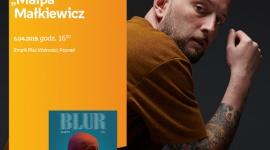 """Spotkanie z Łukaszem """"Małpą"""" Małkiewiczem LIFESTYLE, Muzyka - Łukasz """"Małpa"""" Małkiewicz 6 kwietnia, godz. 16:00 Empik Plac Wolności"""