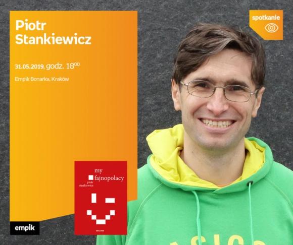"""Piotr Stankiewicz w Empiku Bonrce LIFESTYLE, Książka - Piotr Stankiewicz opowie o swojej książce """"My fajnopolacy"""""""