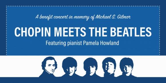 Chopin Meets the Beatles – słuchając wspierasz LIFESTYLE, Muzyka - Polsko-Amerykańska Komisja Fulbrighta, jedna z najbardziej prestiżowych organizacji przyznających międzynarodowe stypendia naukowe, zaprasza na wyjątkowy koncert charytatywny poświęcony pamięci zmarłego stypendysty Michaela Gilmora.