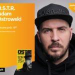 O.S.T.R. (ADAM OSTROWSKI) - SPOTKANIE AUTORSKIE - ŁÓDŹ