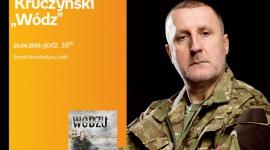 """ANDRZEJ KRUCZYŃSKI (""""WÓDZ"""") - SPOTKANIE AUTORSKIE - ŁÓDŹ LIFESTYLE, Książka - ANDRZEJ KRUCZYŃSKI (""""WÓDZ"""") - SPOTKANIE AUTORSKIE - ŁÓDŹ 26 czerwca, godz. 18:00 Empik Manufaktura, Łódź, ul. Karskiego 5"""
