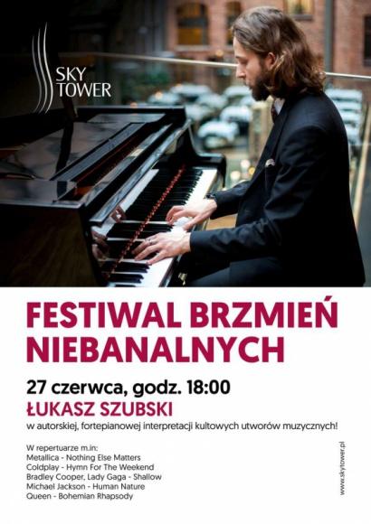 Festiwal Brzmień Niebanalnych w Sky Tower LIFESTYLE, Muzyka - 27 czerwca w Sky Tower odbędzie się Festiwal Brzmień Niebanalnych