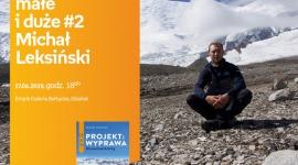 Podróże małe i duże #2 Michał Leksiński | Empik Galeria Bałtycka LIFESTYLE, Książka - spotkanie