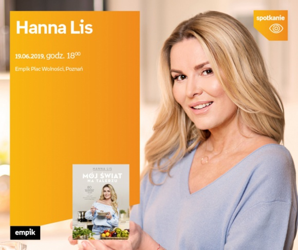 """Kuchnie świata według Hanny Lis LIFESTYLE, Książka - 19 czerwca w salonie Empik Plac Wolności Hanna Lis opowie o swojej nowej książce """"Mój świat na talerzu""""."""