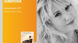 Spotkanie z Moniką Sawicką w Poznaniu LIFESTYLE, Książka - Monika Sawicka, 30 lipca, godz. 18:00 Empik Plac Wolności, ul. Ratajczaka 44, Poznań