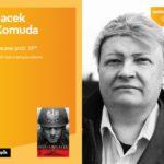 Jacek Komuda | Empik Galeria Bałtycka