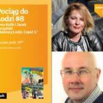 """POCIĄG DO ŁODZI #8: ANNA KULIK i JACEK PERZYŃSKI - """"SEKRETY ŁODZI. CZĘŚĆ 3"""""""
