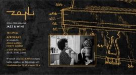 18.07 Jazz & Wine   Afrocake LIFESTYLE, Muzyka - Sobotniej degustacji towarzyszyć będą dźwięki duetu Afrocake, znanego z delikatnych brzmień i soulowo-popowych aranżacji utworów znanych i mniej znanych.