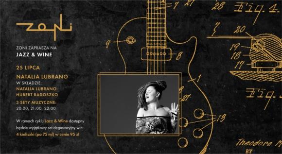 25.07 Jazz & Wine | Natalia Lubrano LIFESTYLE, Muzyka - Kolejna odsłona cyklu Jazz & Wine to koncert zmysłowej Natalii Lubrano, artystki dobrze znanej z młodej, polskiej sceny jazzowej. Wokalista wystąpi z akompaniamentem Huberta Radoszko na gitarze.